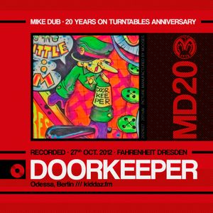 20th Aniversary of Mike Dub /// 4th Part - Doorkeeper