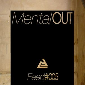 Feed#005 'UNTITLED' by Mental Out