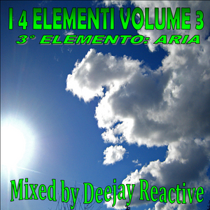I 4 Elementi Volume 3 (Mixed by Dj Reactive)
