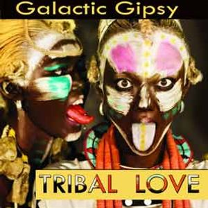 Galactic Gipsy - Tribal Love - Chillout Mix