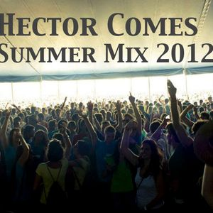 Hector Comes Summer Mix 2012