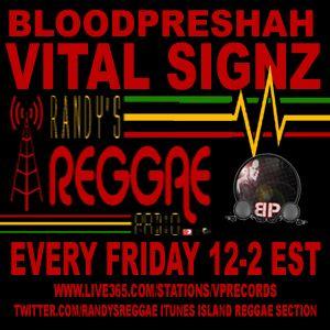 Vital Signz Vol. 5 | DJ BLOODPRESHAH | RANDY'S REGGAE RADIO 2.15.13
