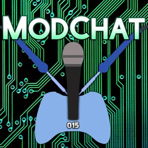 ModChat 015 - Custom Firmware, Patches, & Operating Systems