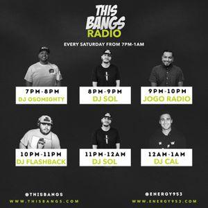 This Bangs Radio W/ DJ Sol (11.04.17) Mix 1