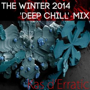 The Winter 2014 'Deep Chill' Mix
