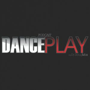 Dj DougMix - Podcast Dance Play #57