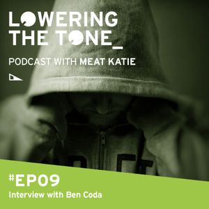 Meat Katie 'Lowering The Tone' Episode 9 - (Interview with Ben Coda)