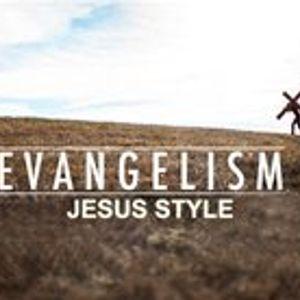 Evangelism: Jesus Style