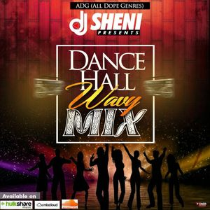 Dancehall Wavy Mix