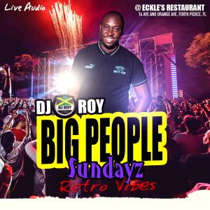 DJ ROY BIG PEOPLE SUNDAYZ MOTHER'S DAY , FORT PIERCE FL.9.5.21 [LIVE AUDIO]