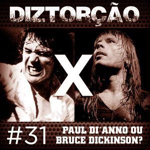 Diztorção #31 Paul Di' anno ou Bruce Dickinson?