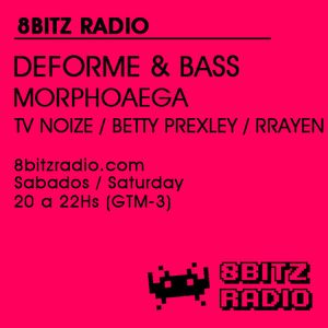 Deforme & Bass #04, at 8Bitz Radio
