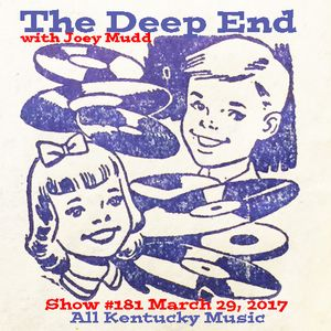 The Deep End with Joey Mudd / Show #181 / March 29, 2017