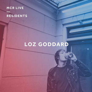 Loz Goddard - Monday 27th June 2017 - MCR Live Residents