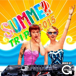 SUMMER TRIP 2015 (mixed by GMAIK)