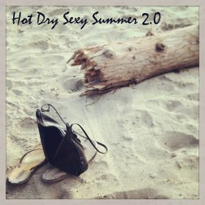 Hot Dry Sexy Summer 2.0