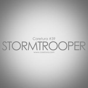 Coretura #39 - Stormtrooper