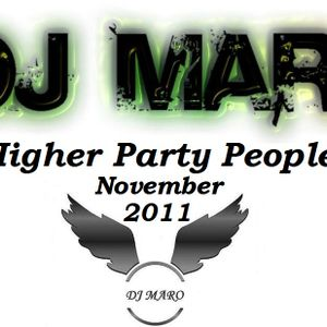 Higher Party People Promo November 2011 By Dj Maro