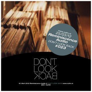 25032012 Dont Look Back - Reminiscence Audio @ NoFM Radio