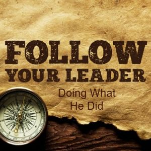 Follow Your Leader Part 4: Doing What He Did Part 1 - Paul McMahon - 5th March