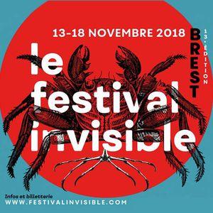 #festivalinvisible13 - Brest - Le Podcast DIM 18