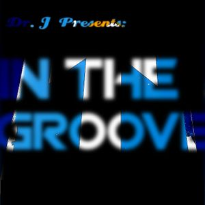 Dr. J Presents: In The Groove (Part 2)