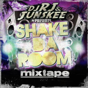 Dj RJ & Junskee - Shake Da Room! Mixtape