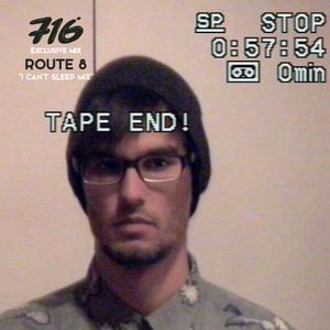 716 Exclusive Mix - Route 8 : I Can't Sleep Mix