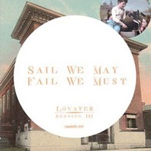 Lovater Sessions Vol.3 - sail we may, fail we must mix