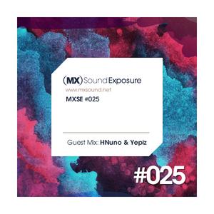 MXSE Episodio #025 Guest Mix: HNuno & Yepiz (Natura Electrónica)
