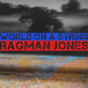 World on a string - Ragman Jones