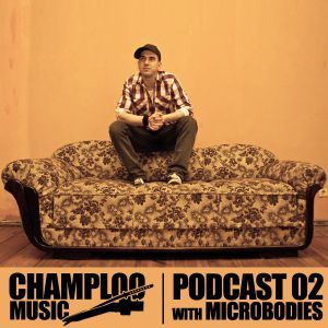 Champloo Music Podcast #02 MICROBODIES