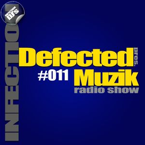 INFECTION DJ's - Defected Muzik #11