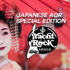"""Special Edition Yacht Rock Miami """" Japanese AOR"""""""