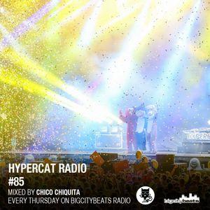 Hypercat Radio #85 - Mixed by Chico Chiquita