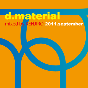 d.material 2011-september / Mix By Kenjiro 2011