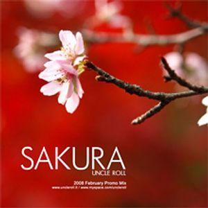Uncle Roll - Sakura (February 2009)