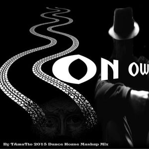 On Own (TAmaTto 2015 Dance House Mashup)