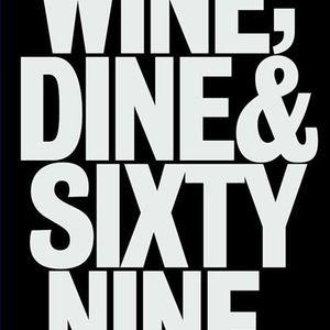 Wine, Dine and Sixty Nine