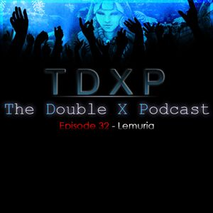 The Double X Podcast Episode 32 - Lemuria