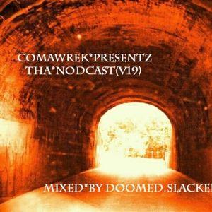 cOmaWrek_Presentz tha_nOdcast (v19) mixed_by dOOMED.sLACKER