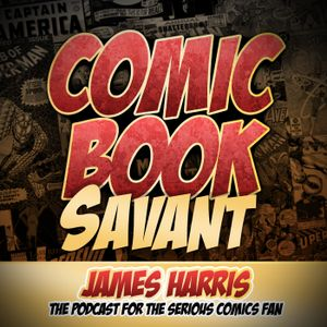 Comic Book Savant Episode 298: Movie Talk: Ranking The MCU Films