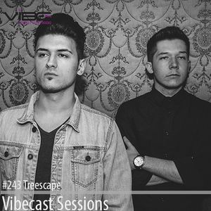 Treescape @ Vibecast Sessions 243 - Vibe FM Romania