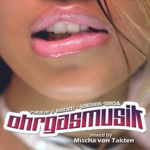 Ohrgasmusik (mixed by Mischa von Takten) - EIHC01