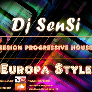 Dj Sensi - Progressive House Session ::Europa Style:: by Dj
