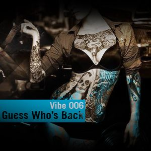 Vibe 006 Guess Who's Back