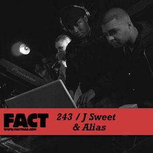 FACT Mix 243: J Sweet & Alias