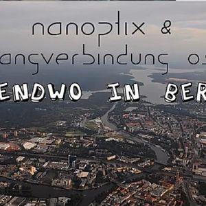 NanOptiX & Klangverbindung Ost - Irgendwo In Berlin Vol. I (2012)