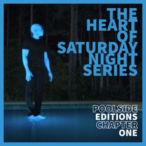 The Heart of Saturday Night Series - Poolside Editions - Chapter One