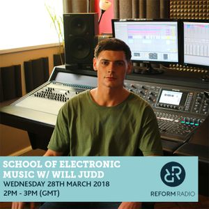 School of Electronic Music w/ Will Judd 28th March 2018
